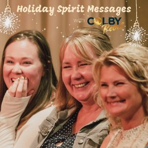 Holiday Spirit Messages with Colby Rebel